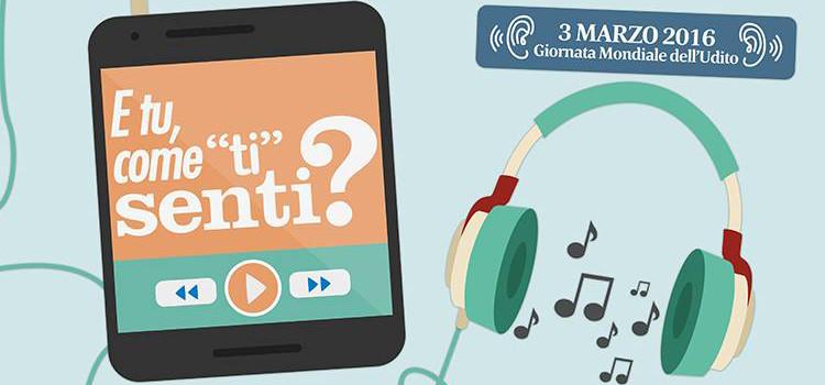 """Giornata mondiale dell'udito: E tu come """"ti"""" senti?"""