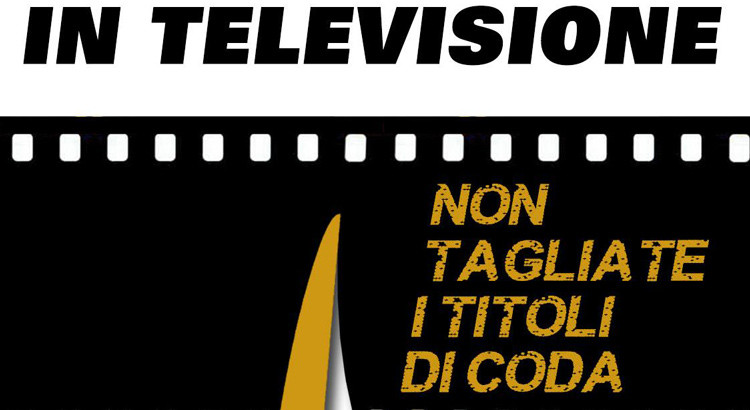DDL Cinema: no ai tagli dei titoli di coda in tv