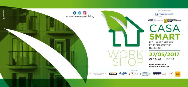 """Workshop Casa Smart, """"Riqualificare un edificio, costi e benefici"""""""