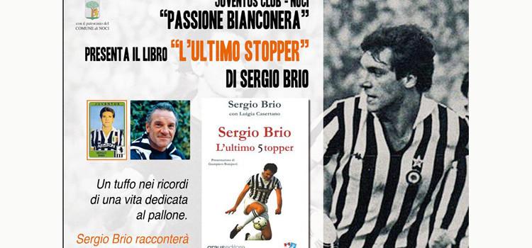"""Sergio Brio, a Noci """"L'ultimo stopper"""""""