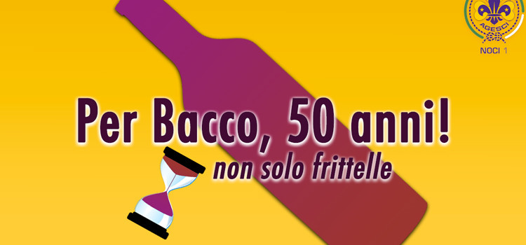 Per Bacco, 50 anni!