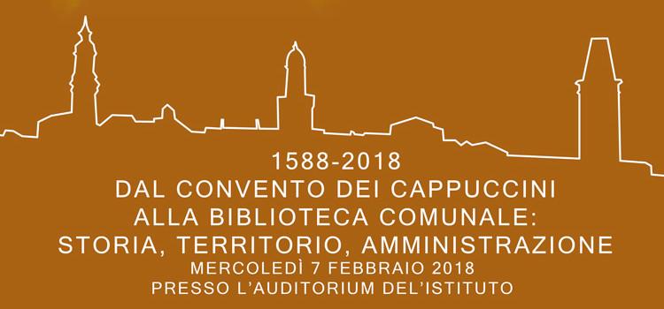 Dal Convento dei Cappuccini alla Biblioteca comunale: storia, territorio, amministrazione