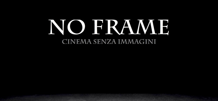 No Frame – Cinema senza immagini