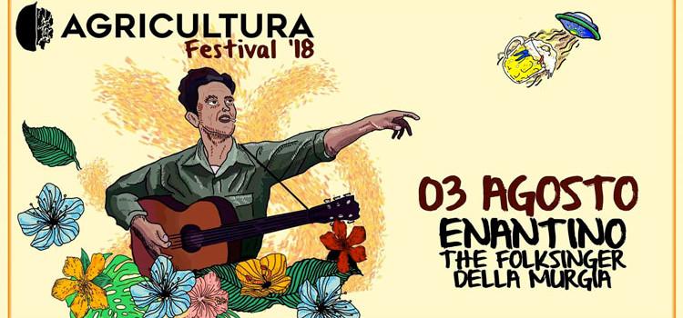 Enantino apre l'Agricultura Festival 2018