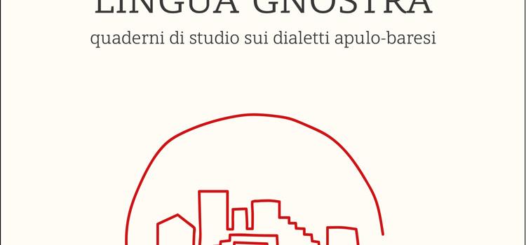 Lingua Gnostra, quaderni di studio sui dialetti apulo-baresi