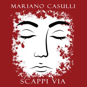 Mariano-Casulli---Scappi-via-copertina